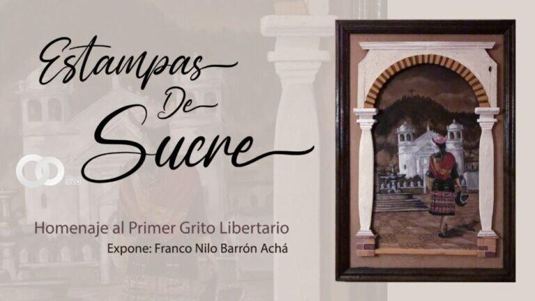 Franco Nilo Barrón presenta exposición de Estampas de la ciudad de Sucre
