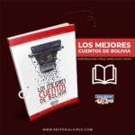 """Editorial Kipus lanza la segunda edición de """"Los mejores cuentos de Bolivia"""""""